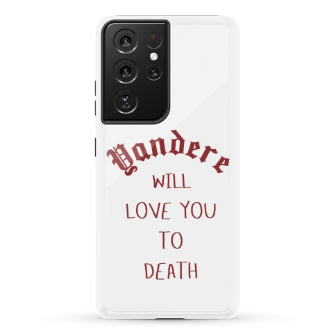 Yandere Will Love You To Death Phone Case