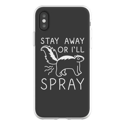Stay Away Or I'll Spray Phone Flexi-Case