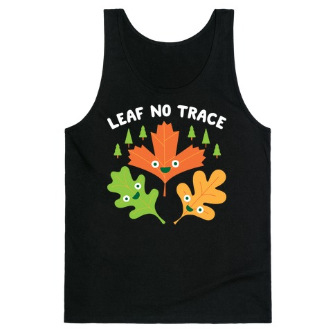 Leaf No Trace Tank Top
