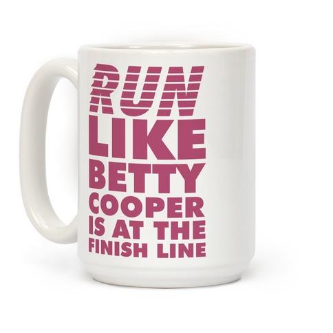 Run like Betty is at the Finish Line Coffee Mug