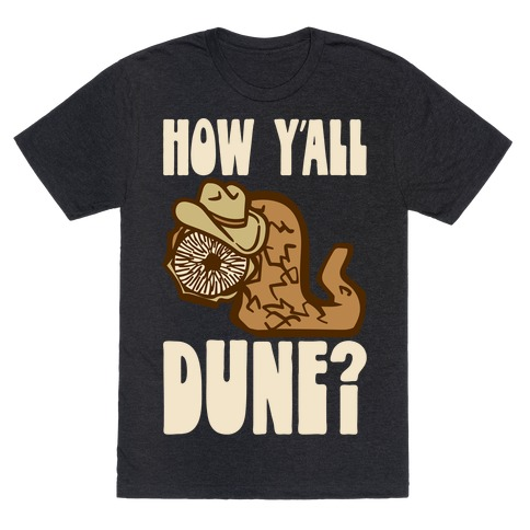 How Y'all Dune T-Shirt