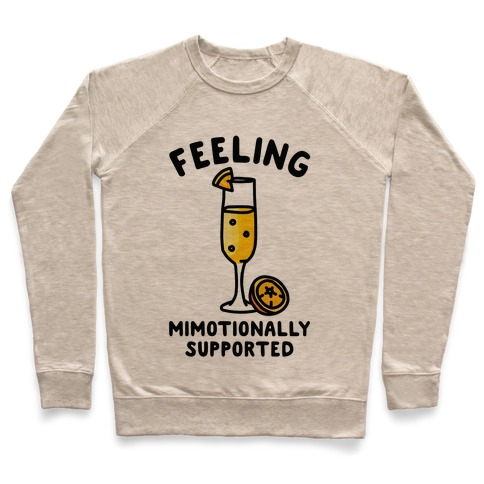 Feeling Mimotionally Supported Pullover