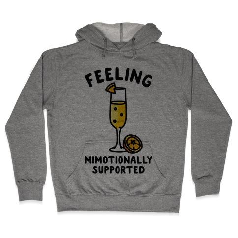 Feeling Mimotionally Supported Hooded Sweatshirt