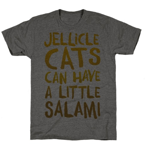 Jellicle Cats Can Have A Little Salami Parody T-Shirt