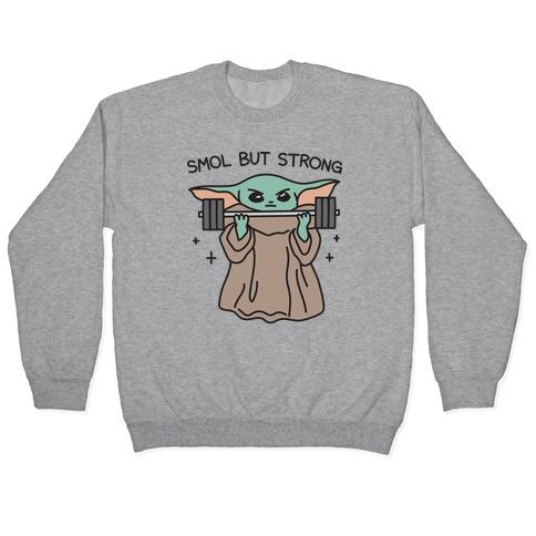 Smol But Strong Baby Yoda Pullover