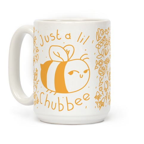 Just a Lil Chub bee Coffee Mug
