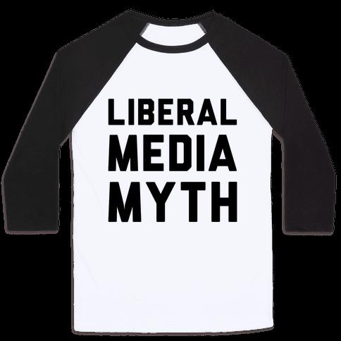 Liberal Media Myth  Baseball Tee
