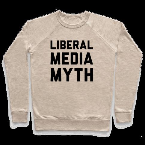 Liberal Media Myth  Pullover