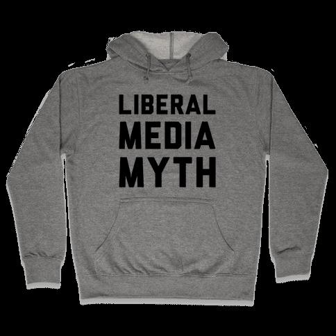 Liberal Media Myth  Hooded Sweatshirt