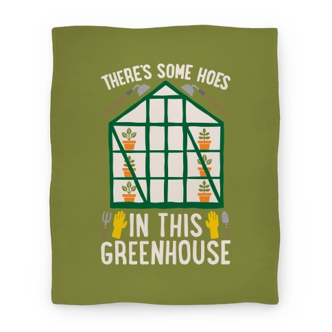 There's Some Hoes In This Greenhouse Parody Blanket