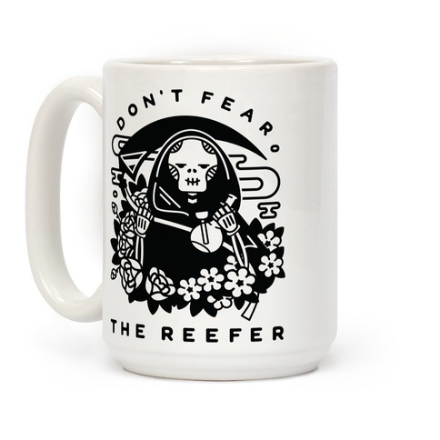Don't Fear the Reefer Coffee Mug