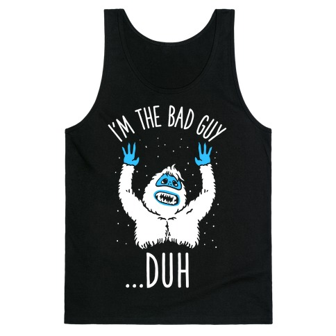 I'm The Bad Guy Duh Abominable Snowman Parody Tank Top