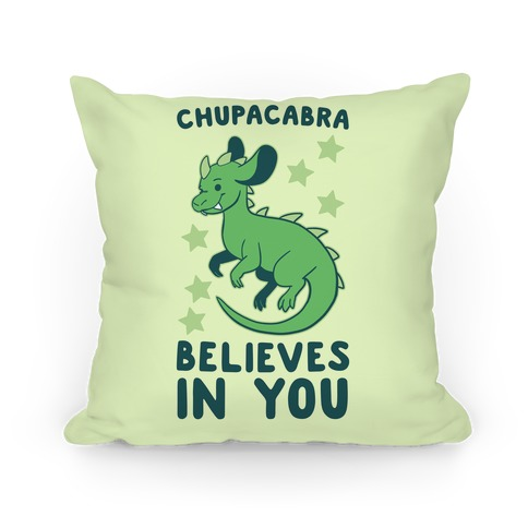 Chupacabra Believes In You Pillow