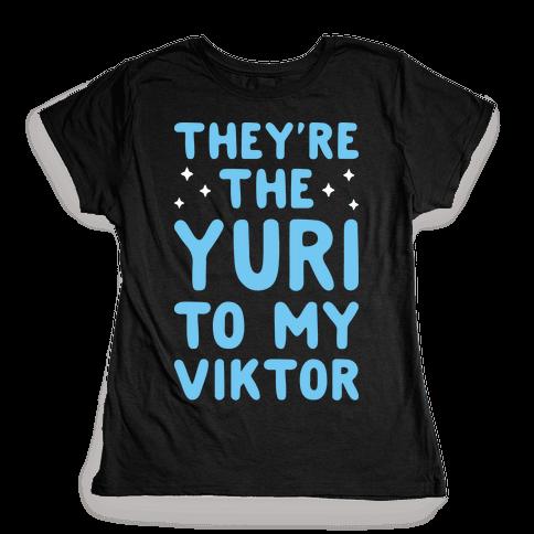 They're The Yuri To My Viktor  Womens T-Shirt