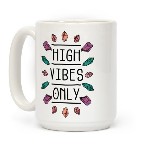 High Vibes Only Coffee Mug