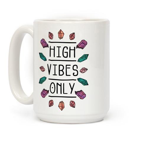 High Vibes Only Coffee Mug