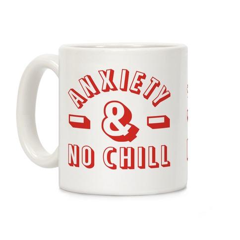 Anxiety And No Chill Coffee Mug