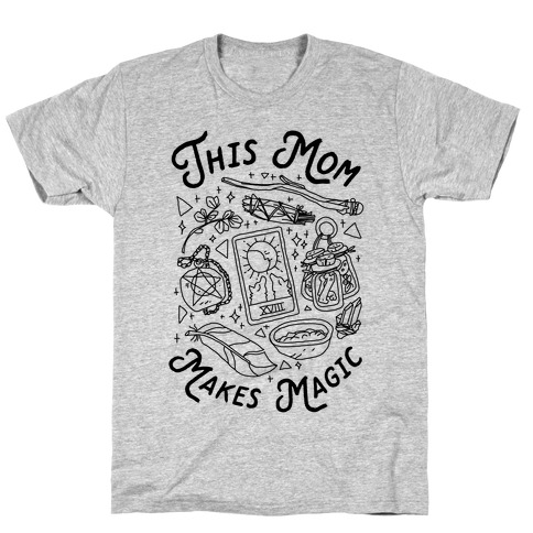 This Mom Makes Magic T-Shirt