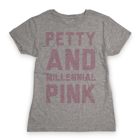 Petty And Millennial Pink Womens T-Shirt