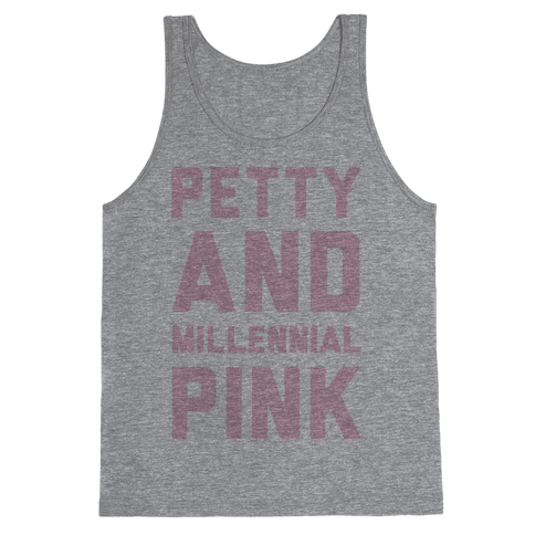 Petty And Millennial Pink Tank Top