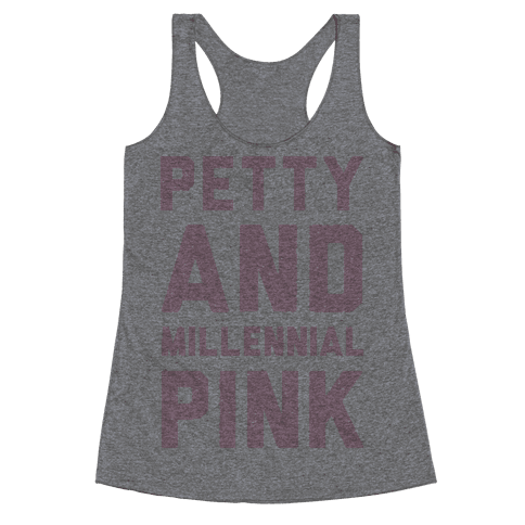 Petty And Millennial Pink Racerback Tank Top