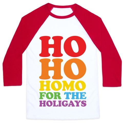 Ho Ho Homo For The Holigays Baseball Tee
