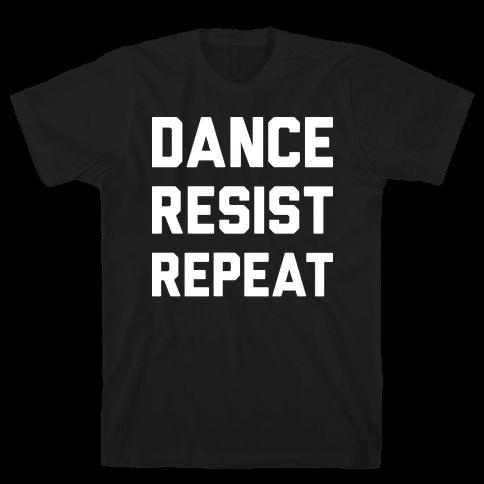 Dance Resist Repeat Mens T-Shirt