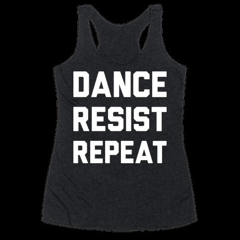 Dance Resist Repeat Racerback Tank Top
