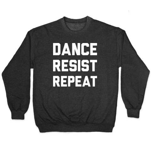 Dance Resist Repeat Pullover