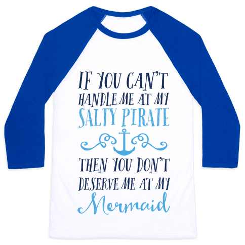 If You Can't Handle Me at my Salty Pirate Baseball Tee