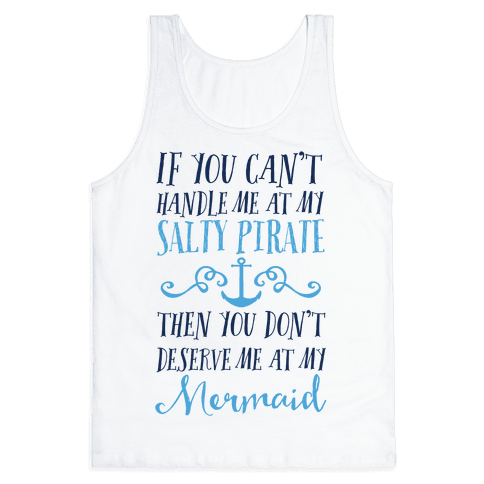 If You Can't Handle Me at my Salty Pirate Tank Top