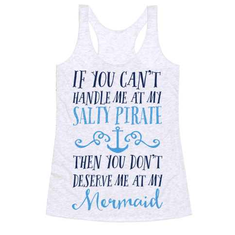 If You Can't Handle Me at my Salty Pirate Racerback Tank Top