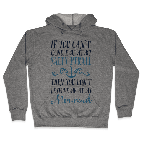 If You Can't Handle Me at my Salty Pirate Hooded Sweatshirt