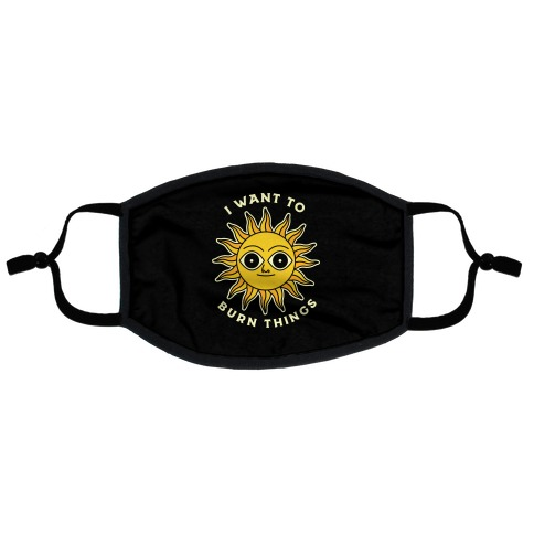 I Want to Burn Things (Scary Sun) Flat Face Mask