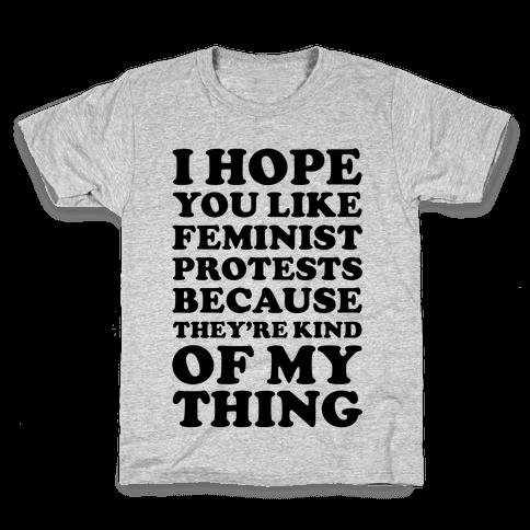 I Hope You Like Feminist Protests Kids T-Shirt