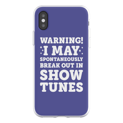 Warning! I May Spontaneously Break Out In Show Tunes Phone Flexi-Case