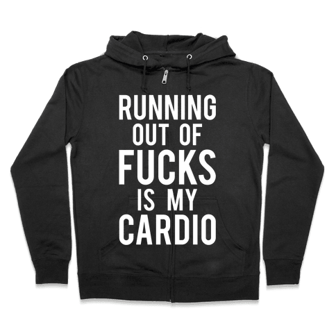 Running Out Of F***s Zip Hoodie