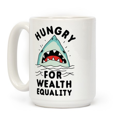 Hungry For Wealth Equality Shark Coffee Mug