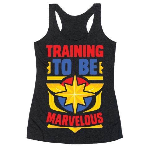 Traning to be Marvelous Racerback Tank Top