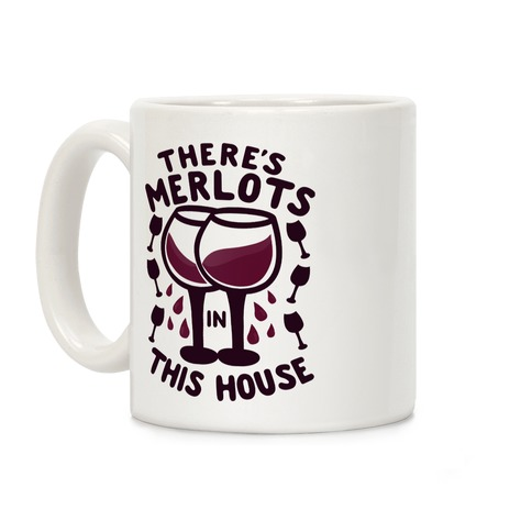 There's Merlots in This House Coffee Mug