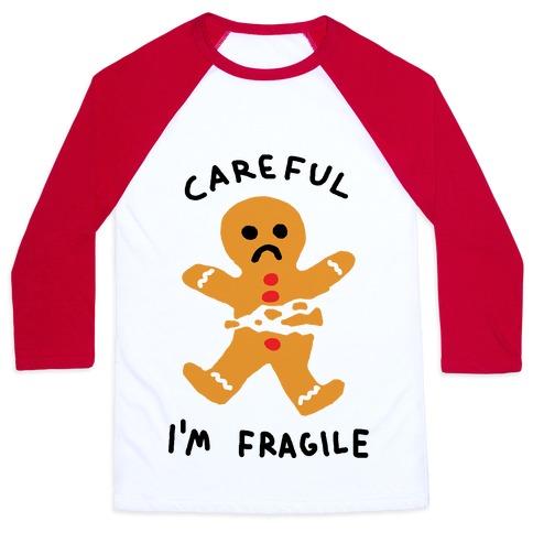 Careful I'm Fragile Gingerbread Man Baseball Tee