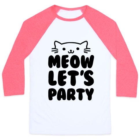 Meow Let's Party Baseball Tee