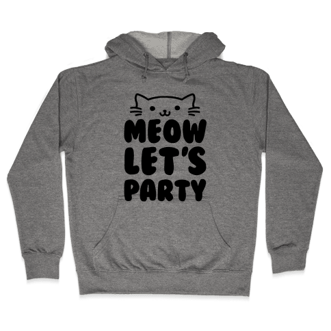 Meow Let's Party Hooded Sweatshirt