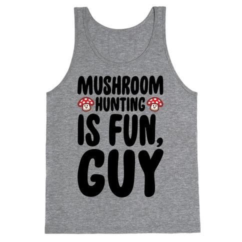 Mushroom Hunting Is Fun Guy Tank Top