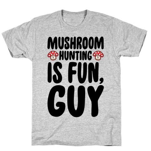 Mushroom Hunting Is Fun Guy T-Shirt