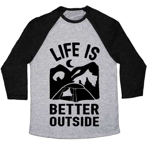 Life Is Better Outside Camping Baseball Tee