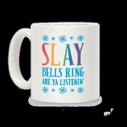 SLAY Bells Ring Are Ya Listenin' Coffee Mug