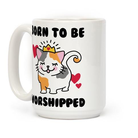 Born to be Worshipped Coffee Mug
