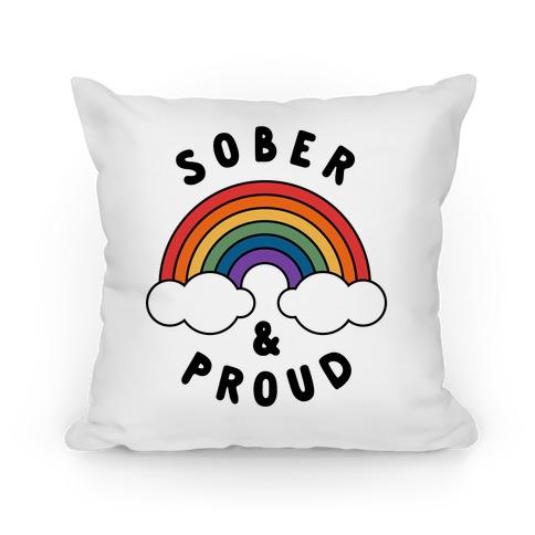 Sober And Proud Pillow