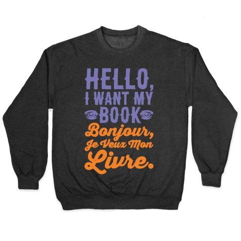Hello I Want My Book Parody White Print Pullover